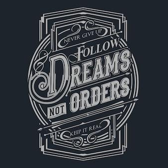 Folgen sie dreams not orders
