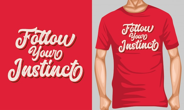 Folgen sie ihrem instinkt schrift typografie zitate für t-shirt-design