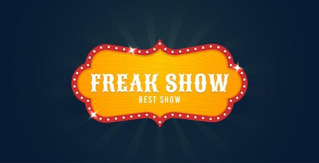 Freak show zeichen auf vintage-stil