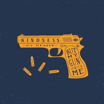 Freundlichkeit ist meine waffe abstrakte retro-karte, etikett oder logo-vorlage. pistole und kugeln silhouetten mit typografischem zitat. grunge texturen.