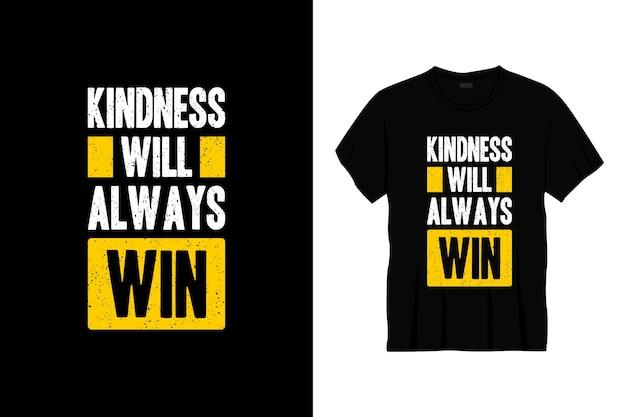 Freundlichkeit wird immer typografie t-shirt design gewinnen