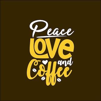 Friedensliebe und kaffee