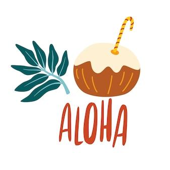 Frischer tropischer cocktail in der kokosnusshälfte. getränk verziert mit palmblatt und aloha-inschrift. erfrischendes strandgetränk. attribut sommerurlaub. vektorillustration im cartoon-stil.