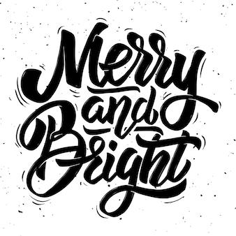 Fröhlich und strahlend. weihnachtsthema. hand gezeichnete beschriftungsphrase auf hellem hintergrund. element für plakat, grußkarte. illustration