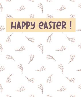 Frohe ostern-grußkarte. postkarte mit einem zweig willow.vector illustration