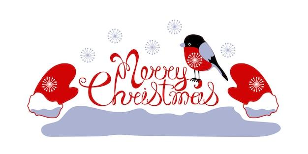 Frohe weihnachten grußkarte. rote handgeschriebene beschriftung frohe weihnachten. vogel gimpel sitzt auf den buchstaben. rote weihnachtshandschuhe mit schneeflocken