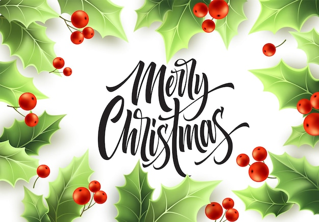 Frohe weihnachten handgezeichnete schrift im realistischen mistelrahmen. grüne blätter des stechpalmenbaums und rote beeren. grüne mistelzweige rahmen. banner, poster, postkartendesign. vektor-illustration