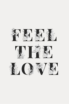 Fühle die blumentypografie der liebe