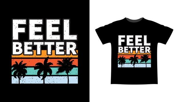 Fühlen sie sich besser in der typografie mit t-shirt-design mit palmensilhouette