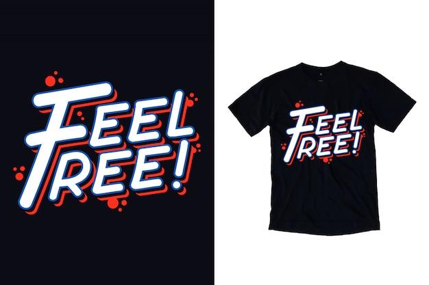 Fühlen sie sich frei typografie für t-shirt-design