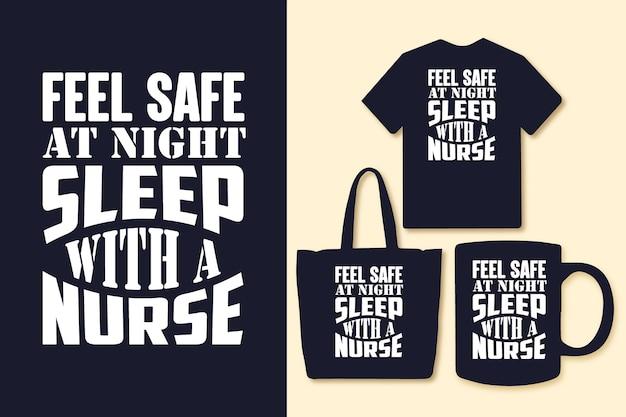 Fühlen sie sich im nachtschlaf sicher mit einem krankenschwester-typografie-zitat-t-shirt