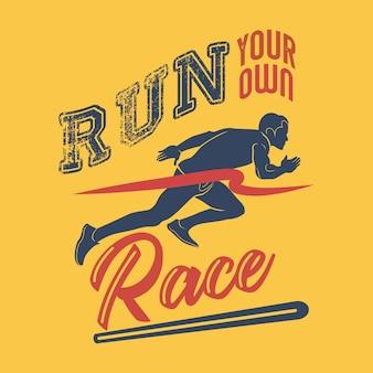 Führen sie ihr eigenes rennen. führen sie sprüche und zitate aus