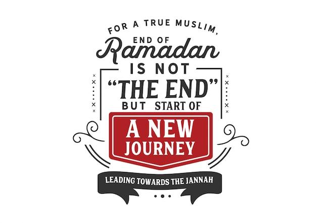 Für einen echten muslim ist das ende des ramadan nicht das ende