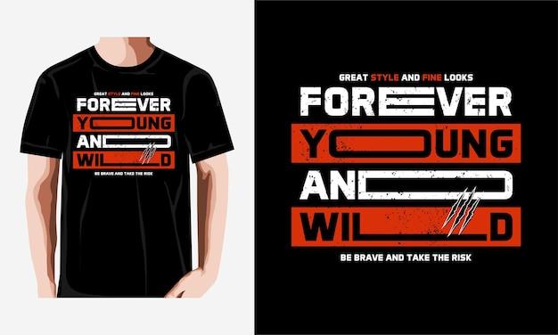 Für immer junge t-shirt zitate