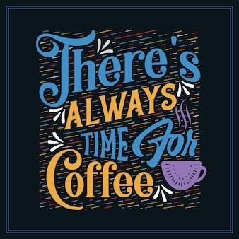 Für kaffee ist immer zeit, typografie-zitate für kaffeeliebhaber
