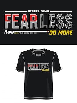 Furchtlose typografie für druckt-shirt