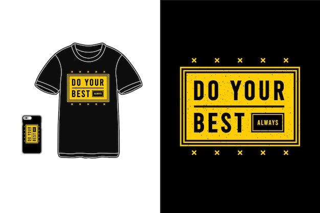 Geben sie immer ihr bestes, t-shirt merchandise typografie