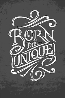 Geboren, einzigartige typografie auf einem dunkelgrauen grunge-hintergrund zu sein. illustration für plakate, grußkarten, banner und kleidung. ursprüngliche typografie. illustration.