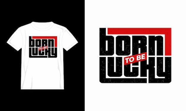 Geboren, um glück typografie t-shirt design zu sein
