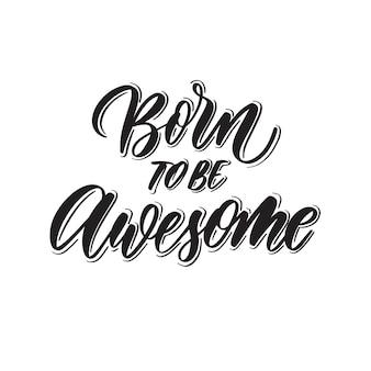 Geboren, um großartig zu sein - handschrift.