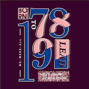 Geboren, um slogan grafik typografie design illustration für print t-shirt zu führen