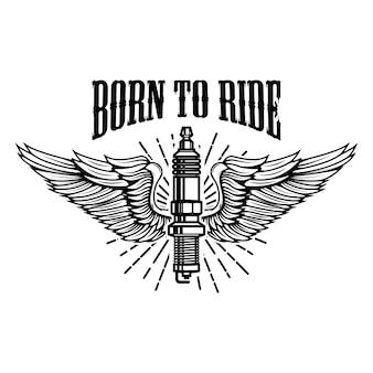 Geboren um zu reiten. zündkerze mit flügeln auf weißem hintergrund. element für logo, etikett, emblem, zeichen. illustration