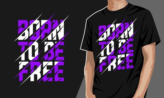 Geboren um zu sein - typografie grafik t-shirt