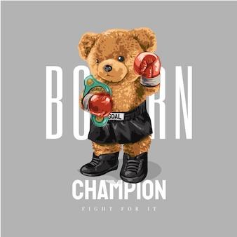 Geborener champion-slogan mit bärenpuppen-boxweltmeister-athleten-vektorillustration