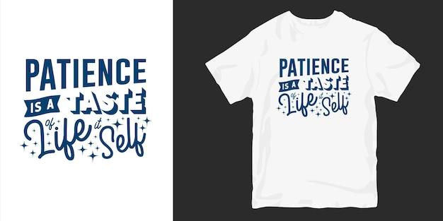 Geduld ist ein vorgeschmack auf das leben selbst. inspirierende güte t-shirt design zitiert slogan typografie