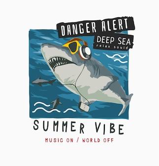 Gefahrenalarm-slogan mit karikaturhai auf kopfhörer- und sonnenbrillenillustration