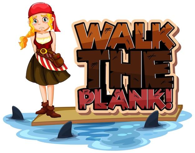 Gehen sie das plank-font-banner mit einem piratenmädchen-cartoon-charakter
