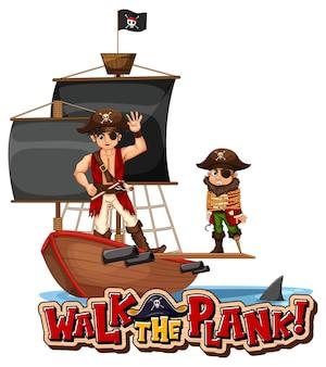 Gehen sie das plank-font-banner mit piraten-cartoon-figur mit piratenschiff