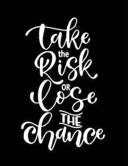 Gehen sie das risiko ein oder verlieren sie die chance, motivierende zitate zu schreiben Premium Vektoren