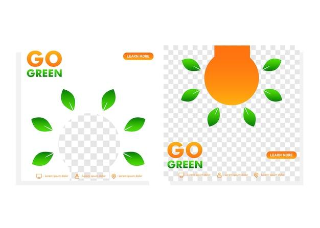 Gehen sie grün social-media-post-vorlage. social-media-post für das designkonzept der go-green-kampagne