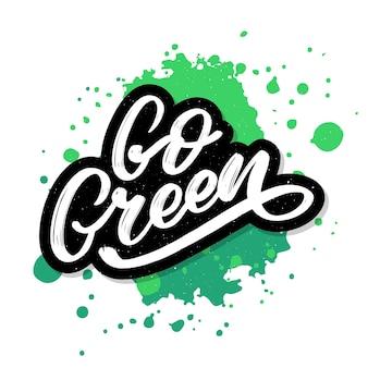 Gehen sie grüne pinsel schriftzug, inspirierende phrase.