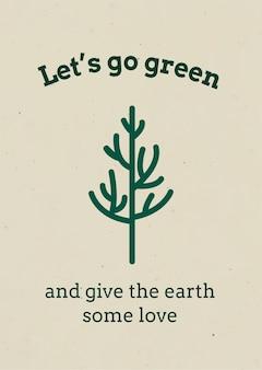 Gehen sie grüner plakatvorlagenvektor im erdton in