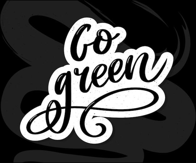 Gehen sie grünes kreatives öko-vektorkonzept. naturfreundliche bürstenstift-beschriftungszusammensetzung auf beunruhigtem hintergrund