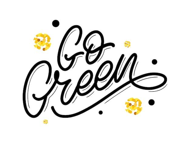 Gehen sie mit dem grünen etikett trendige pinselschrift, die inspirierende phrase vegetarisches konzeptvektorkalligraphie beschriftet