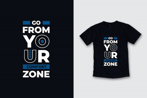 Gehen sie von ihrer komfortzone moderne zitate t-shirt design