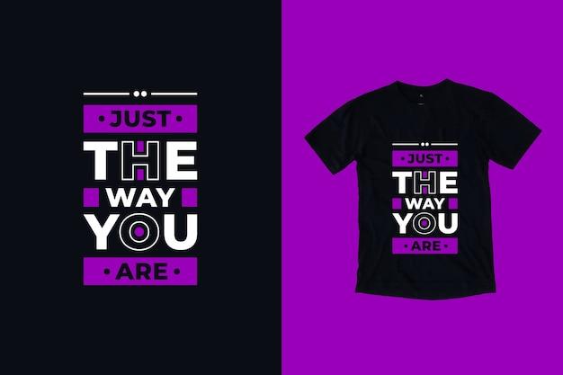 Genau so, wie sie zitate t-shirt design sind