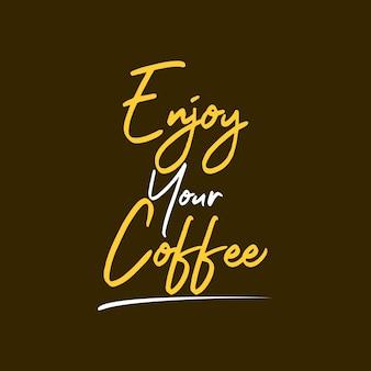 Genieß deinen kaffee