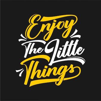Genieße die kleinen dinge - typografie
