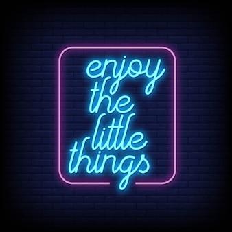 Genießen sie die kleinigkeiten neon signs style