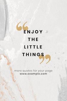 Genießen sie die vorlage für kleine dinge mit text