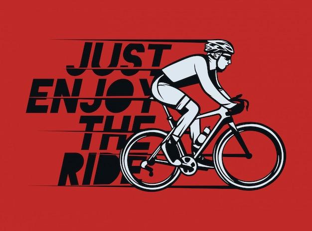 Genießen sie einfach den radfahrenzitatslogan des fahrt-shirt entwurfsplakats in der vintagen art