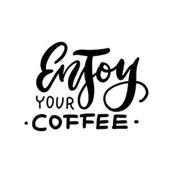 Genießen sie ihre kaffee-inschrift - handbeschriftete phrase.