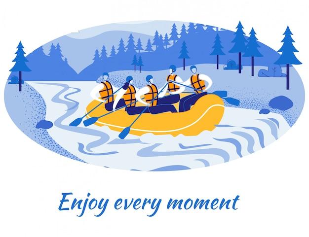 Genießen sie jeden moment slogan und touristen rafting.