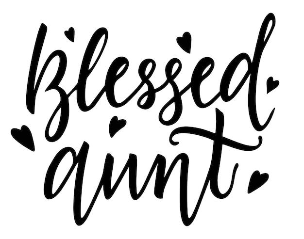 Gesegnete tante design hand schriftzug illustration logo zeichen inspirierende zitate und motivations