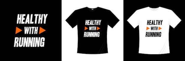 Gesund mit laufendem typografie-t-shirt design