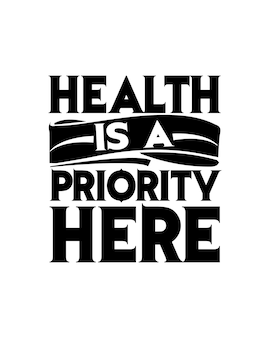 Gesundheit hat hier priorität. hand gezeichnete typografie